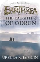 The Daughter of Odren 電子書 by Ursula K. Le Guin