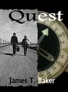 Quest ebook by Dr James T. Baker