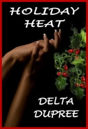 Holiday Heat ebook by Delta Dupree