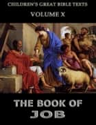 The Book Of Job - Children's Great Bible Texts ebook by James Hastings