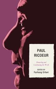 Paul Ricoeur - Honoring and Continuing the Work ebook by Farhang Erfani,Lorenzo Altieri,Pamela Anderson,Patrick Bourgeois,Fred Dallmayr,Gregory Hoskins,David Kaplan,Richard Kearney,Peter Kemp,Domenico Jervolino,Morny Joy,Jason Springs,Henry Venema,John Wall,John Whitmire