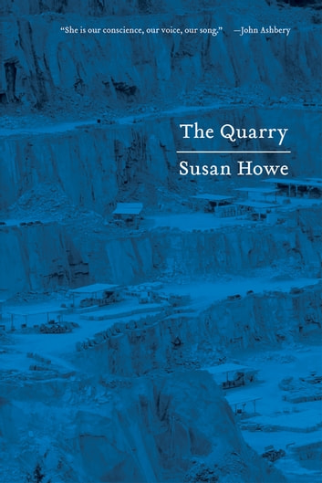 The Quarry: Essays ebook by Susan Howe