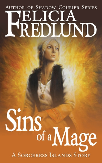 Sins of a Mage ebook by Felicia Fredlund