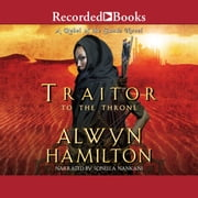 Traitor to the Throne audiobook by Alwyn Hamilton