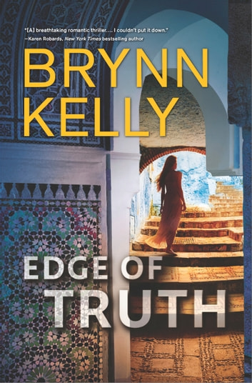 Edge of Truth - A Thrilling Novel of Romantic Suspense ebook by Brynn Kelly