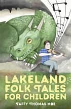 Lakeland Folk Tales for Children ebook by