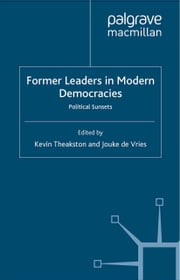 Former Leaders in Modern Democracies - Political Sunsets ebook by K. Theakston,J. de Vries,Jouke de Vries