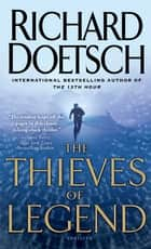 The Thieves of Legend ebook by Richard Doetsch