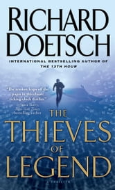 The Thieves of Legend - A Thriller ebook by Richard Doetsch
