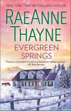 Evergreen Springs - A Clean & Wholesome Romance ebook by RaeAnne Thayne
