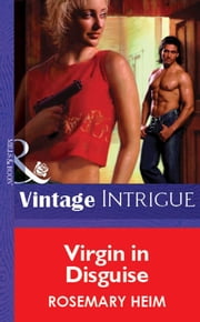 Virgin In Disguise (Mills & Boon Vintage Intrigue) eBook by Rosemary Heim