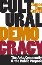 Cultural Democracy ebook by James Bau Graves