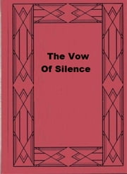 The Vow Of Silence ebook by Alice Perrin