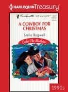 A Cowboy for Christmas ebook by Stella Bagwell