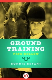 Ground Training ebook by Bonnie Bryant