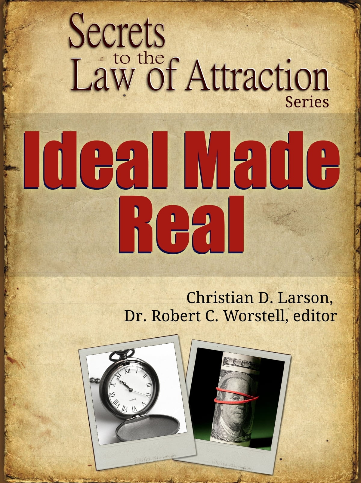 Secrets to the Law of Attraction: Ideal Made Real eBook by Dr. Robert C.  Worstell - 9781300911104 | Rakuten Kobo