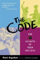 The Code - The 5 Secrets of Teen Success ebook by Mawi Asgedom