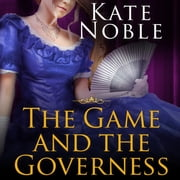 The Game and the Governess audiobook by Kate Noble