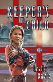 Keeper's Child ebook by Leslie Davis