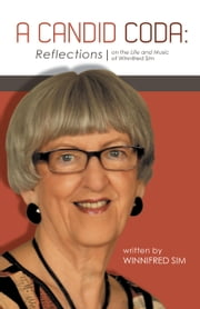 A Candid Coda: Reflections on the Life and Music of Winnifred Sim. ebook by Sim, Winnifred