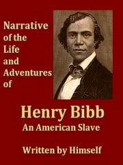Narrative of the Life and Adventures of Henry Bibb, an Ammerican Slave ebook by Henry Bibb, Lucius C. Matlack, Introduction