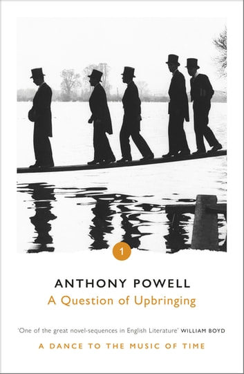 A Question Of Upbringing ebook by Anthony Powell