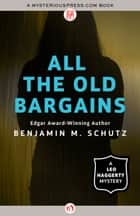 All the Old Bargains ebook by Benjamin M. Schutz