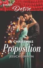 A Christmas Proposition ebook by Jessica Lemmon