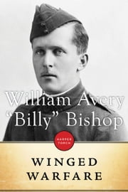 Winged Warfare ebook by William Avery Bishop