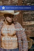 Texas Cowboy's Bride ebook by Barb Han
