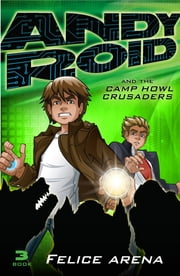 Andy Roid And The Camp Howl Crusades ebook by Felice Arena