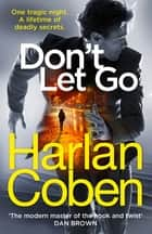 Don't Let Go - from the #1 bestselling creator of the hit Netflix series The Stranger ebook by