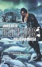 Polestar Omega ebook by James Axler