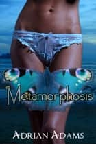 Metamorphosis eBook by Adrian Adams