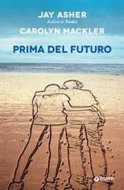 Prima del futuro ebook by Jay Asher,Carolyn Mackler