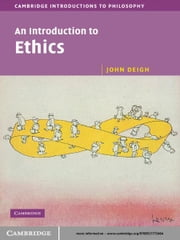 An Introduction to Ethics ebook by John Deigh