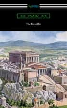 The Republic (Translated by Benjamin Jowett with an Introduction by Alexander Kerr) ebook by Plato