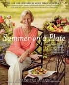 Summer on a Plate - More than 120 delicious, no-fuss recipes for memorable meals from Loaves and Fishes ebook by Anna Pump, Gen LeRoy, Alan Richardson
