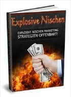 Explosive Nischen - Explosive Nischen Marketing - Strategien offenbart ebook by Judith Frank