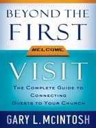 Beyond the First Visit ebook by Gary L. McIntosh
