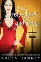 The Reluctant Goddess ebook by