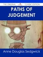 Paths of Judgement - The Original Classic Edition ebook by Anne Douglas Sedgwick