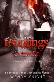 Feudlings in Smoke ebook by Wendy Knight