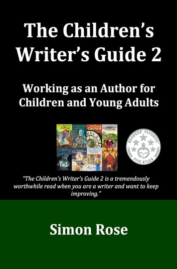 The Children's Writer's Guide 2 ebook by Simon Rose