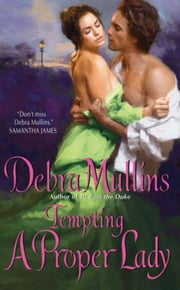 Tempting a Proper Lady ebook by Debra Mullins