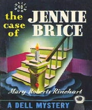 The Case of Jennie Brice ebook by Mary Rinehart