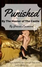 Punished by The Master of The Castle ebook by Gracie Lacewood