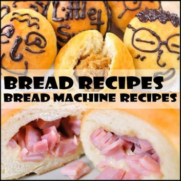 bread recipes a bread machine recipes cookbook for bread maker