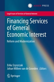Financing Services of General Economic Interest - Reform and Modernization ebook by