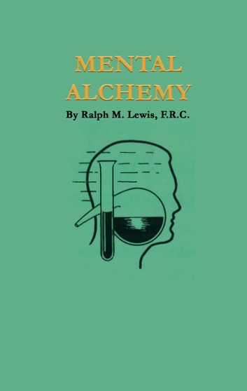 Mental Alchemy ebook by Ralph M. Lewis